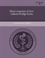 Shear Response of Two-Column Bridge Bents. - Donald James Phillippi
