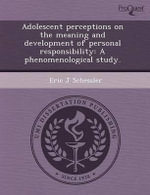Adolescent Perceptions on the Meaning and Development of Personal Responsibility : A Phenomenological Study. - Mei-Hua Huang