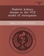 Diabetic Kidney Disease in the VCD Model of Menopause. - Maggie Keck Diamond-Stanic