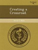 Creating a Crossroad. - Xiaofang Chen