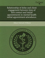 Relationship of Delay and Client Engagement Between Time of First Contact and Initial Appointments to Mental Health Initial Appointment Attendance. - Allison Hartsock Williams