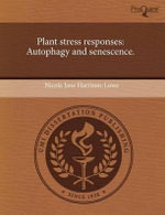 Plant Stress Responses : Autophagy and Senescence. - Nicola Jane Harrison-Lowe