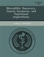 Microrna : Discovery, Family Dynamics, and Functional Implications. - Mary Elizabeth Riley Lloyd