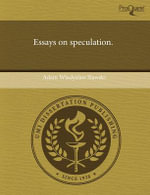 Essays on Speculation. - Adam Wladyslaw Slawski