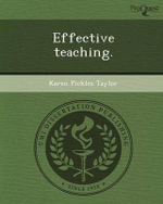 Effective Teaching. - Karen Pickles Taylor