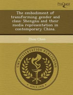 The Embodiment of Transforming Gender and Class : Shengnu and Their Media Representation in Contemporary China. - Matthew J Miller