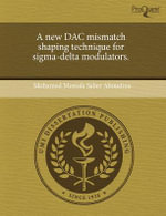 A New Dac Mismatch Shaping Technique for SIGMA-Delta Modulators. - Mohamed Mostafa Saber Aboudina