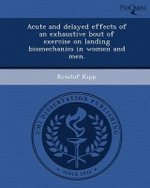 Acute and Delayed Effects of an Exhaustive Bout of Exercise on Landing Biomechanics in Women and Men. - Kristof Kipp