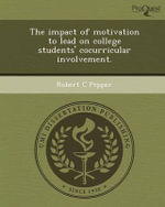 The Impact of Motivation to Lead on College Students' Cocurricular Involvement. - Robert C Pepper