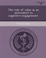 The Role of Value as an Antecedent to Cognitive Engagement. : Exchanging Your Story for God's Story - R Bruce Moore