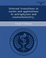 Internal Transitions in Nuclei and Applications to Astrophysics and Cosmochemistry. : A Sermon Preached in the Trinitarian Congregationa... - Joseph P Johnson