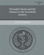 Pannalal Ghosh and the Bansuri in the Twentieth Century. - Carl J Clements