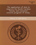 The Application of Data to Improve the South Carolina Family and Consumer Sciences Program of Study. : One Woman's 25-Year Recovery from Alcoholism and F... - Eleanor R Abel Glover