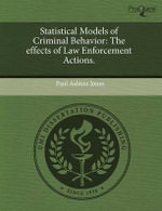 Statistical Models of Criminal Behavior : The Effects of Law Enforcement Actions. - Paul Ashton Jones