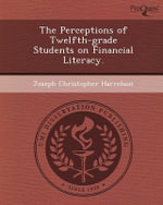 The Perceptions of Twelfth-Grade Students on Financial Literacy. - Joseph Christopher Harrelson