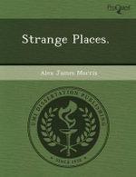 Strange Places. - Marjorie Anne Elizabeth Cook