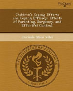 Children's Coping Efforts and Coping Efficacy : Effects of Parenting, Surgency, and Effortful Control. - Clorinda Eileen Velez
