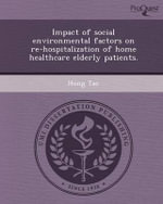 Impact of Social Environmental Factors on Re-Hospitalization of Home Healthcare Elderly Patients. - Hong Tao