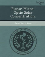 Planar Micro-Optic Solar Concentration. - Jason Harris Karp