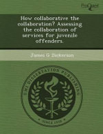 How Collaborative the Collaboration? Assessing the Collaboration of Services for Juvenile Offenders. : Science Fiction and the Exploitation Tradition in Hollywood, 1950--1986. - Bradley James Schauer