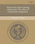 Interracial Contact Among Adolescents : The Effect of Community Integration. - Michael S. Dunn