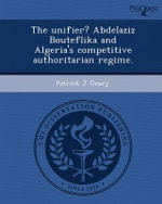 The Unifier? Abdelaziz Bouteflika and Algeria's Competitive Authoritarian Regime. : The Creation and Transformation of the Merovingian... - Director Patrick J Geary