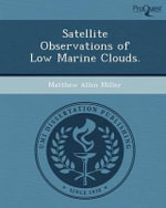 Satellite Observations of Low Marine Clouds. - Matthew Allen Miller