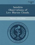 Satellite Observations of Low Marine Clouds. - Matthew Allen Miller