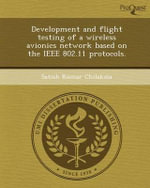Development and Flight Testing of a Wireless Avionics Network Based on the IEEE 802.11 Protocols. - Satish Kumar Chilakala