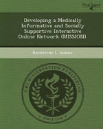 Developing a Medically Informative and Socially Supportive Interactive Online Network (Mission). - Katherine L Adams