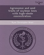 Agronomic and Seed Traits of Soybean Lines with High-Oleate Concentration. - Ryan Christopher Brace