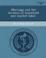 Marriage and the Division of Household and Market Labor. - Marina Mileo Gorsuch