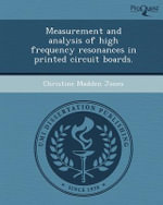 Measurement and Analysis of High Frequency Resonances in Printed Circuit Boards. - Christine Madden Jones