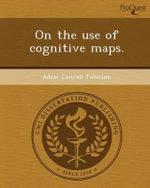 On the Use of Cognitive Maps. - Adam Conrad Johnson