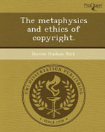 The Metaphysics and Ethics of Copyright. - Darren Hudson Hick