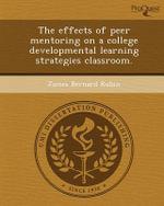 The Effects of Peer Mentoring on a College Developmental Learning Strategies Classroom. - James Bernard Rubin