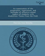 An Examination of the Preparation, Experiences, and Attitudes of Effective School Leaders of Students with Disabilities : Voices from the Field. - Patricia Ann Schultz