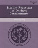 Biofilm Reduction of Oxidized Contaminants. - Youneng Tang
