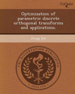 Optimization of Parametric Discrete Orthogonal Transforms and Applications. - Jiong Xie