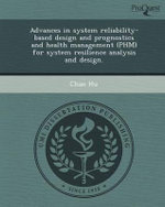 Advances in System Reliability-Based Design and Prognostics and Health Management (Phm) for System Resilience Analysis and Design. - Chao Hu