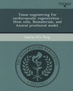 Tissue Engineering for Cardiovascular Regeneration - Stem Cells, Biomaterials, and Animal Preclinical Model. : A Methodology for Resolving Conflicts Between Prod... - Haofan Eric Peng