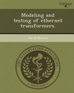 Modeling and Testing of Ethernet Transformers. - David Bowen