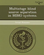 Multistage Blind Source Separation in Mimo Systems. : Comparing Shockwave Theory and Simulation Modeling... - Farzad Moazzami