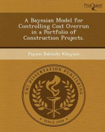 A Bayesian Model for Controlling Cost Overrun in a Portfolio of Construction Projects. - Payam Bakhshi Khayani