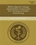 Multi-Objective Design Optimization Framework for Structural Health Monitoring. - Danny Loren Parker