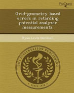 Grid-Geometry Based Errors in Retarding Potential Analyzer Measurements. - Ryan Lewis Davidson