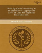 Brief Symptom Inventory as an Indicator of Appropriate Level of Care for Inpatient Hospitalization. - Marshall Scott Campbell