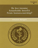 Do Low-Income Households Benefit from Homeownership? - Abhishek Mamgain