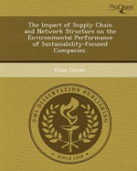 The Impact of Supply Chain and Network Structure on the Environmental Performance of Sustainability-Focused Companies. - Ozan Ozcan