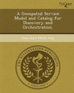A Geospatial Service Model and Catalog for Discovery and Orchestration. - Elias Zayd Khalil Ioup